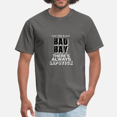 Always Lipstick On a bad day there's always lipstick - Men's T-Shirt