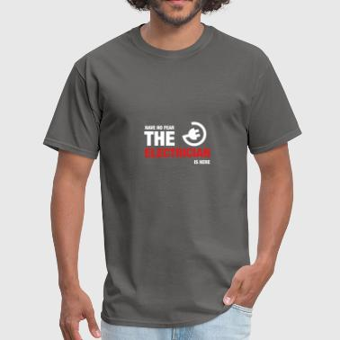 Have No Fear The Electrician Is Here - Men's T-Shirt