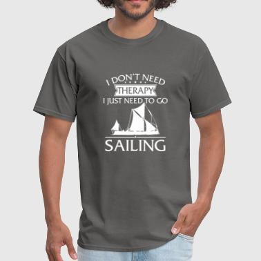 Funny I Don't Need Therapy Sailing - Men's T-Shirt