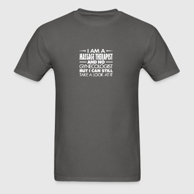MASSAGE THERAPIST - GYNECOLOGIST - Men's T-Shirt