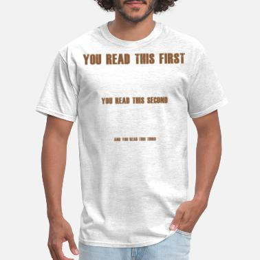 You Read This First Meme - Men's T-Shirt