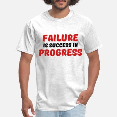 Fighting Failure Failure is success in progress - Men's T-Shirt