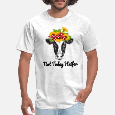 Not Today Heifer not today Heifer shirt - Men's ...