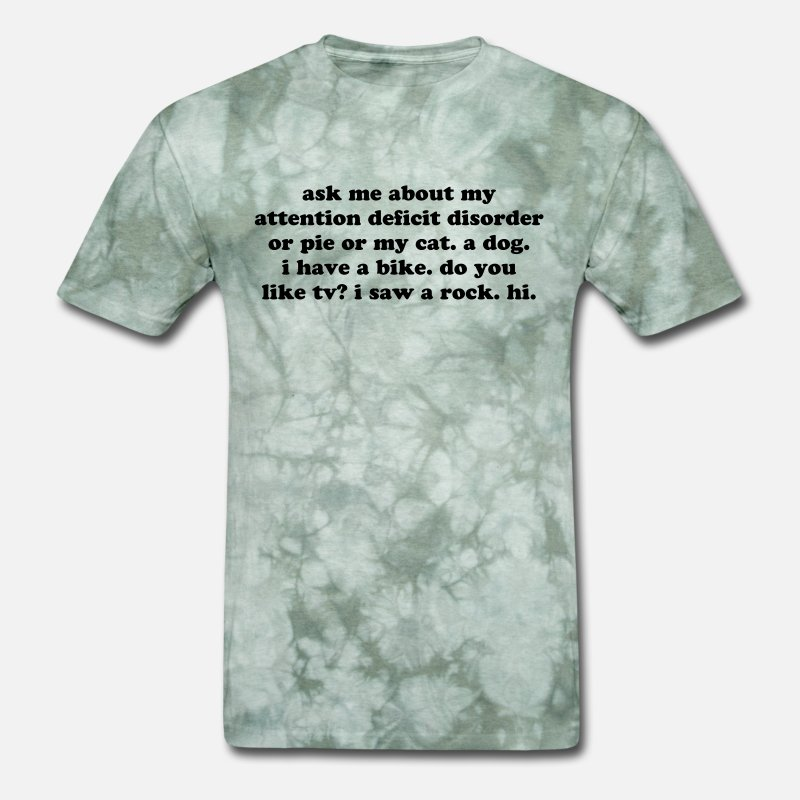 Ask Me About My Attention Deficit Disorder Quote Mens T Shirt