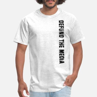 Pr Defund The Media - Men's T-Shirt