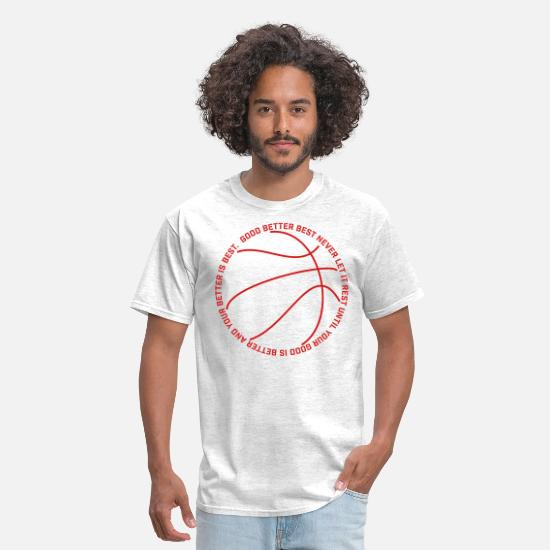 Basketball T-Shirts - Good Better Best basketball - Men's T-Shirt light heather gray