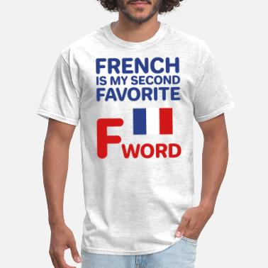 French Words French Is My Second Favorite F Word - Men's T-Shirt
