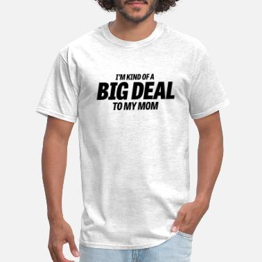 Deal Big Deal - Mom - Men's T-Shirt