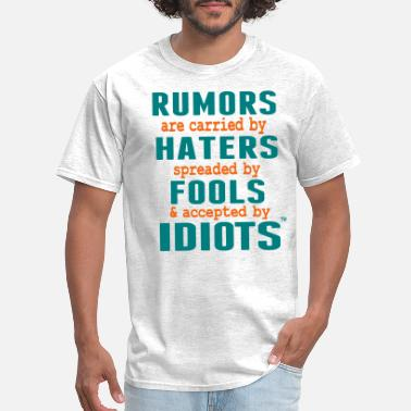 Motivated RUMORS ARE CARRIED BY HATERS - Men's T-Shirt