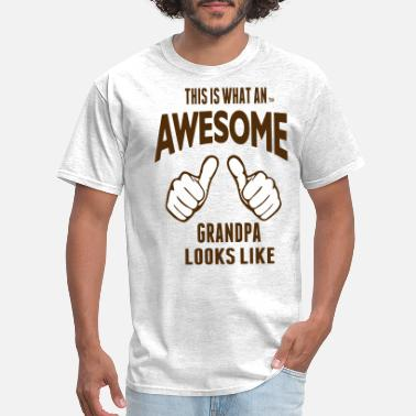 4f6776526 Funny Grandfather This Is What An AWESOME GRANDPA Looks Like - Men's.  Men's T-Shirt