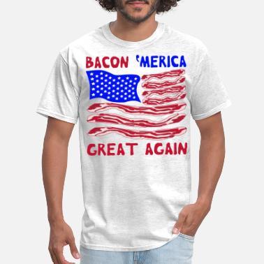 0f49e4d0e Bacon President Bacon 'Merica Great Again © - Men's T-