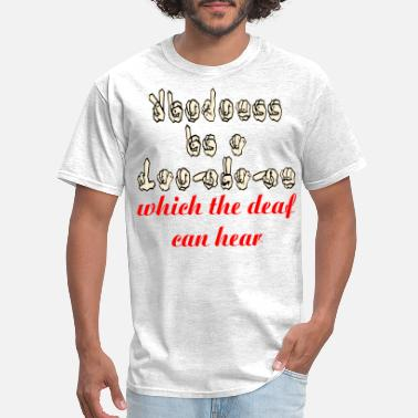 Hard Of Hearing Kindness Is A Language Which The Deaf Can Hear ASL - Men's T-Shirt