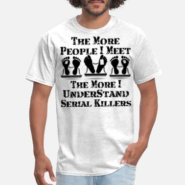 Headache The More People I Meet The More I Understand  - Men's T-Shirt