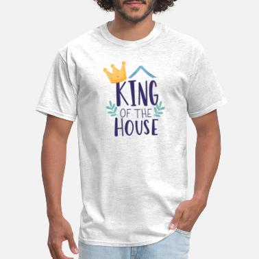 King Of The House Father's Day Tag - Men's T-Shirt