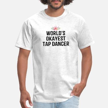 Mama World's Okayest Tap Dancer - Men's T-Shirt