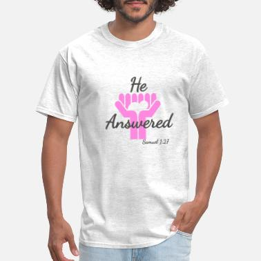 Answer Me He Answered - Men's T-Shirt