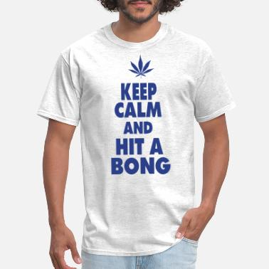 Bong Hit KEEP CALM AND HIT A BONG - Men's T-Shirt
