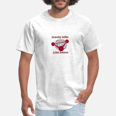 Gravitation Gravity talks LISA will listen - Men's T-Shirt