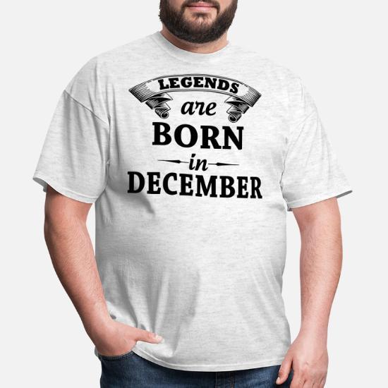 4493e1e06 Legends are Born in December Men's T-Shirt | Spreadshirt
