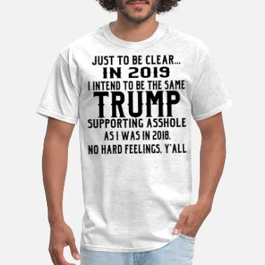 Weapons Pussy I Intend To Be The Same Trump Supporting Asshole  - Men's T-Shirt