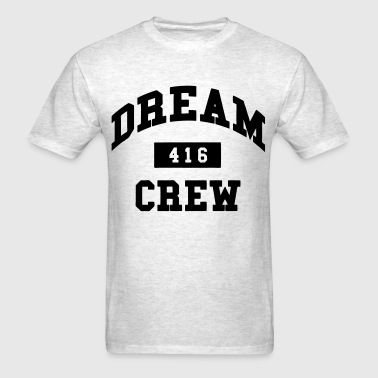 Dream Crew 416 - Men's T-Shirt