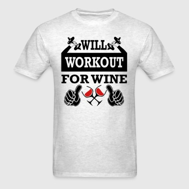 Will Workout For Wine - Men's T-Shirt