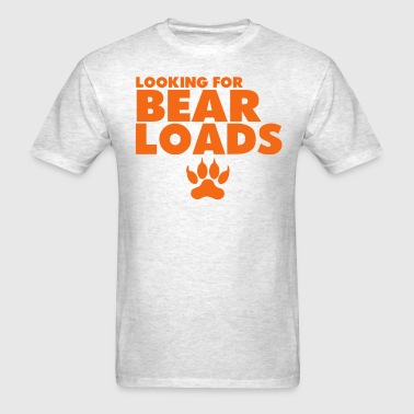 LOOKING FOR BEAR LOADS - Men's T-Shirt