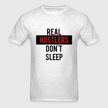 real_hustlers_dont_sleep - Men's T-Shirt