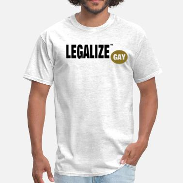 Gay Relationship LEGALIZE GAY - Men's T-Shirt