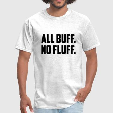 ALL BUFF NO FLUFF - Men's T-Shirt