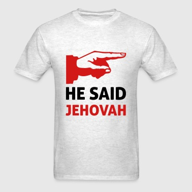 he said jehova - Men's T-Shirt