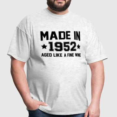 Made In 1952 Aged Like A Fine Wine - Men's T-Shirt