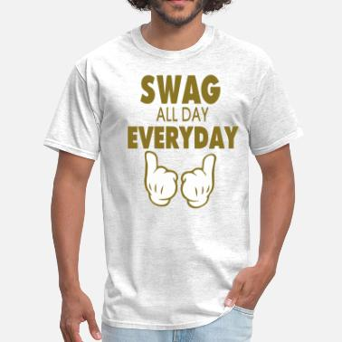 My Way All Day SWAG ALL DAY EVERYDAY - Men's T-Shirt