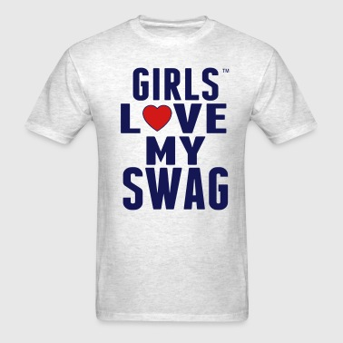 GIRLS LOVE MY SWAG - Men's T-Shirt