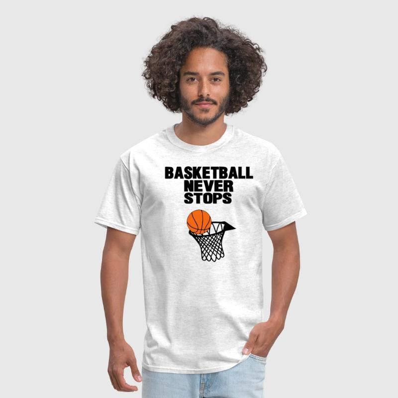 BASKETBALL NEVER STOPS - Men's T-Shirt