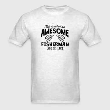 awesome fisherman looks like - Men's T-Shirt