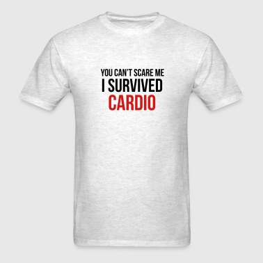 You can't scare me I survived cardio - Men's T-Shirt