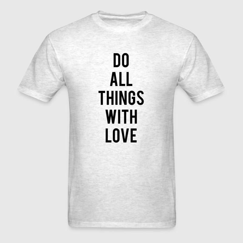 Do All Things With Love - Men's T-Shirt