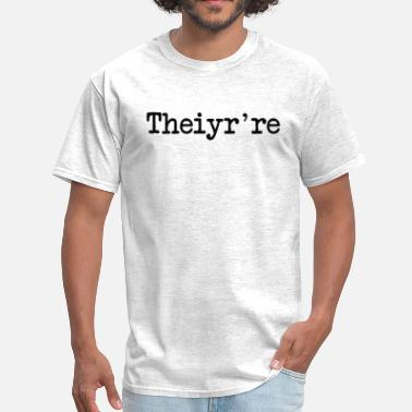 Grammer Theiyr're Their There They're Grammer Typo - Men's T-Shirt