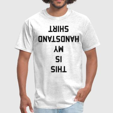 This Is My Handstand Shirt - Men's T-Shirt