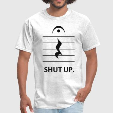 Shut Up by Music Notation - Men's T-Shirt