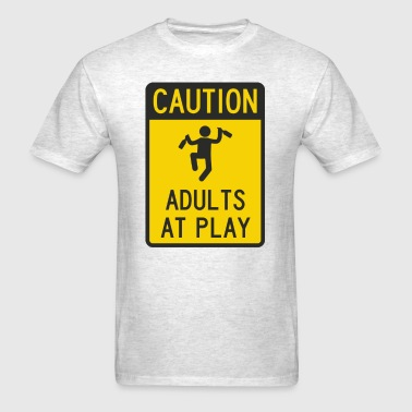 Caution Adults at Play - Men's T-Shirt