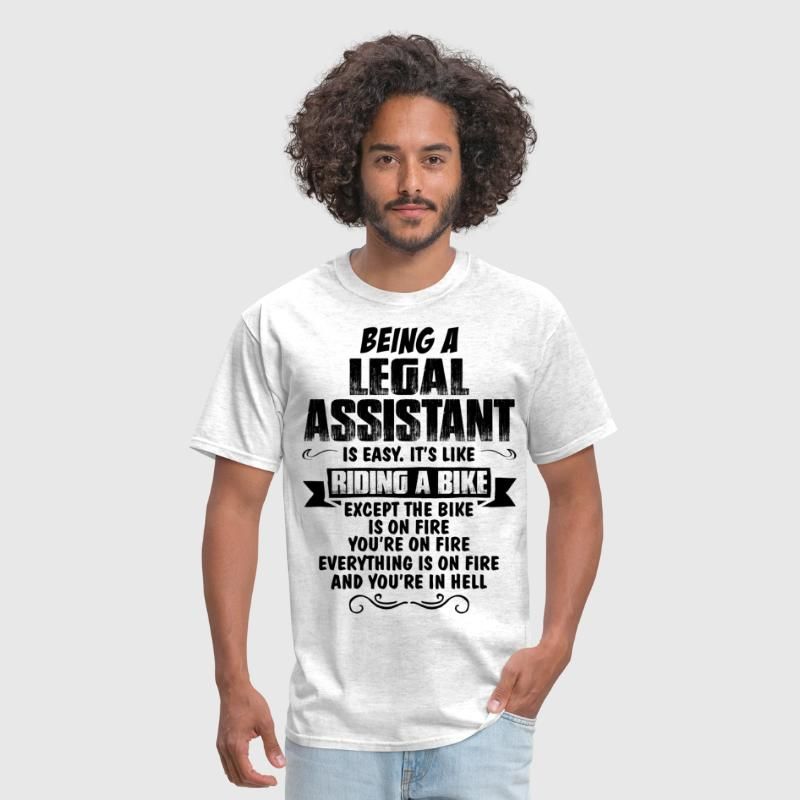 Being A Legal Assistant .... - Men's T-Shirt