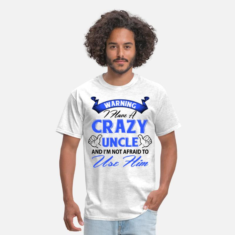 Daddy T-Shirts - Warning I have a crazy uncle and I'm not afraid t - Men's T-Shirt light heather grey