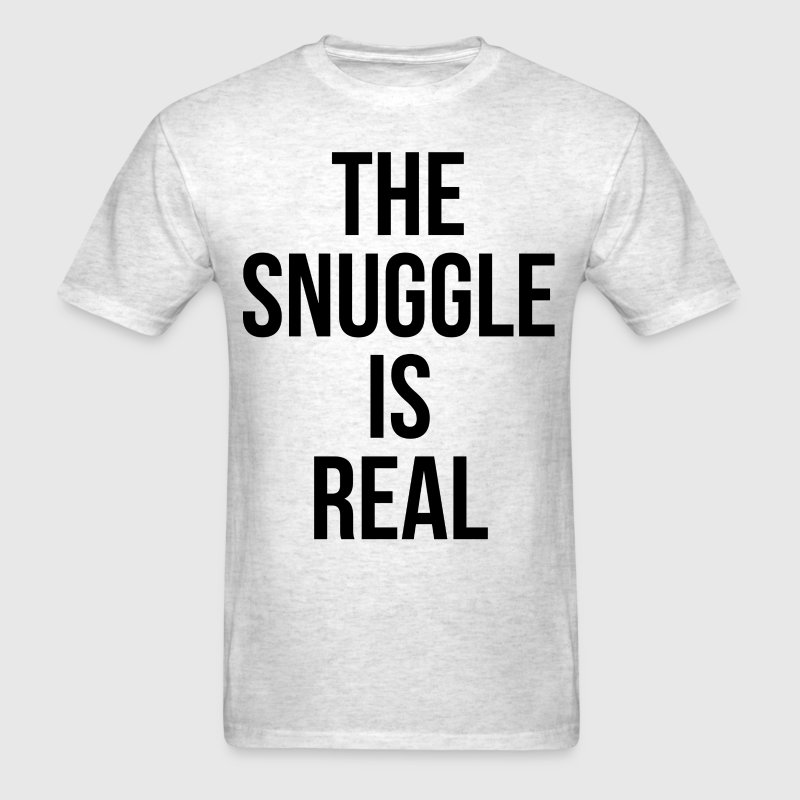 The Snuggle Is Real - Men's T-Shirt