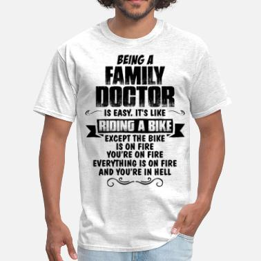 Family Doctor Being A Family Doctor... - Men's T-Shirt