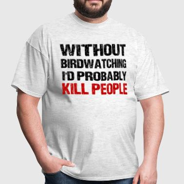 Funny Birdwatching - Men's T-Shirt
