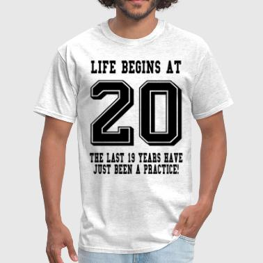 Life Begins At 20... 20th Birthday - Men's T-Shirt
