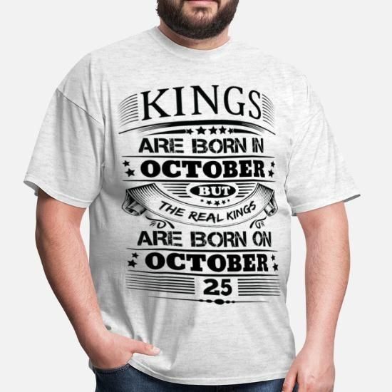 3848637c4 October T-Shirts - Real Kings Are Born On October 25 - Men's T-. Customize