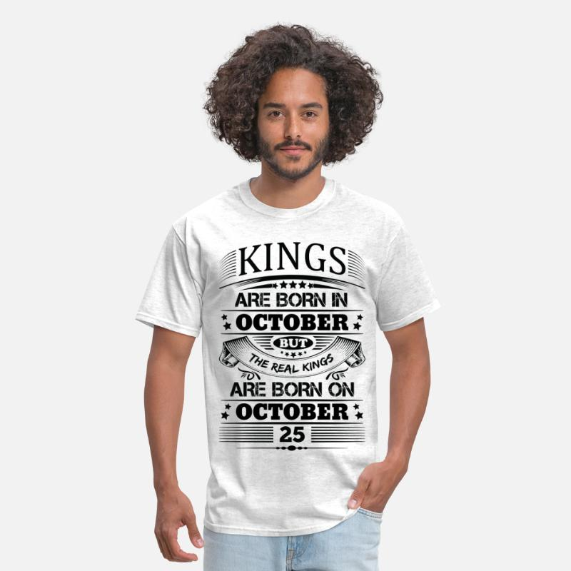 79ef41a2f Real Kings Are Born On October 25 Men's T-Shirt | Spreadshirt